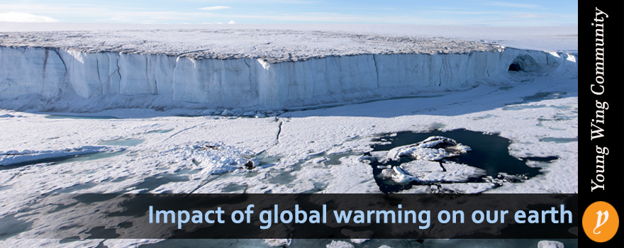 Impact of global warming on our earth